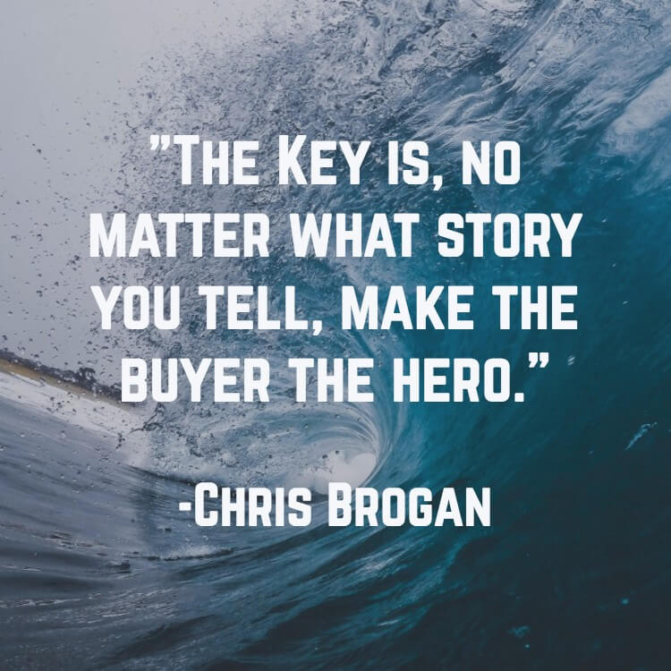 Image of: Facts The Key Is No Matter What Story You Tell Make The Buyer The Hero Goodreads 100 Powerful Marketing Quotes That Will Transform Your Business