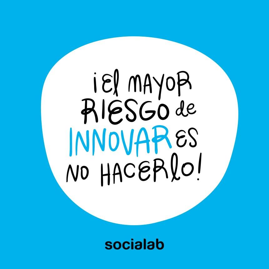 el riesgo de innovar es no hacerlo