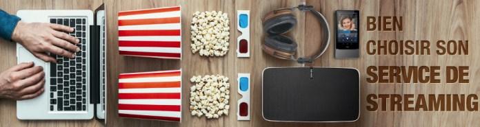 Comment bien choisir son service de streaming audio et VOD