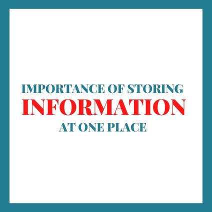Importance of Managing Information at one place