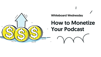How to Monetize Your Podcast