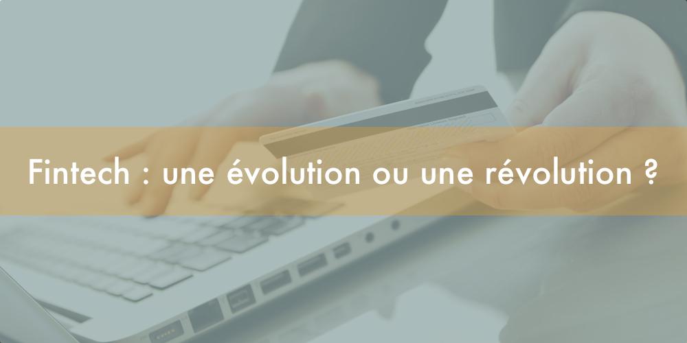 Fintech: une évolution ou une révolution?