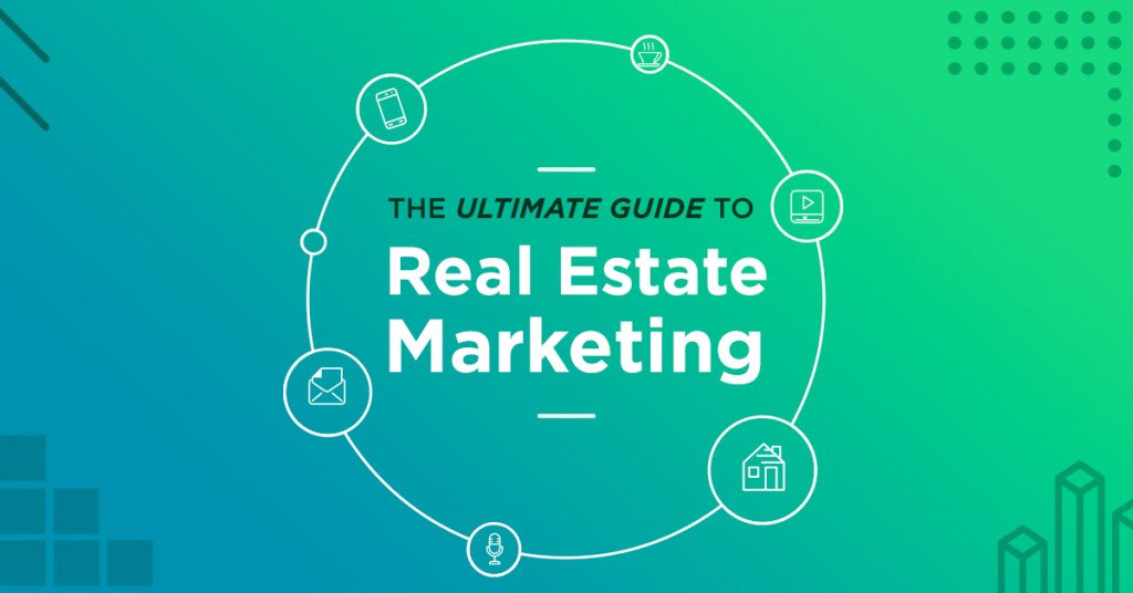 The Ultimate Guide to Real Estate Marketing