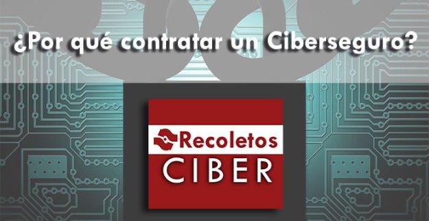¿Por qué contratar un Ciberseguro? Solicita info en Recoletos Ciber
