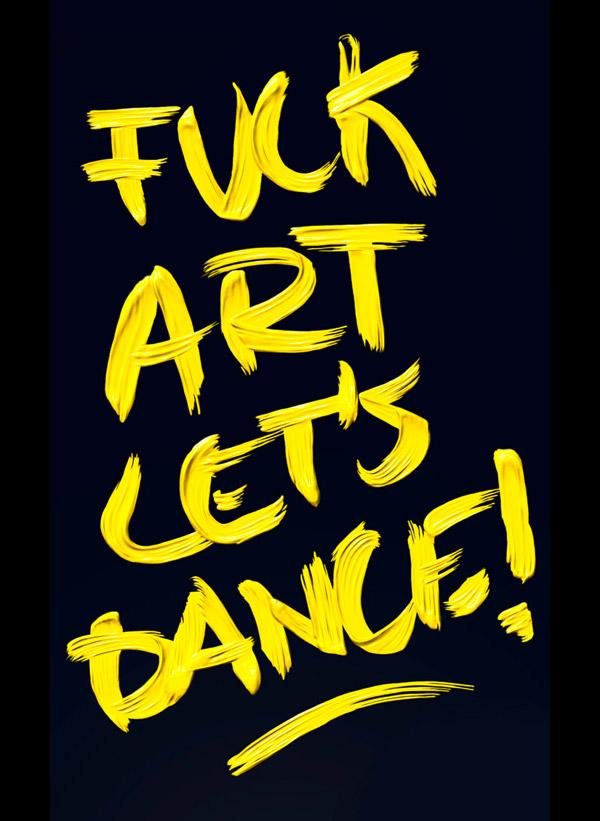 Fuck Art, Let's Dance! by Robert Hellmundt