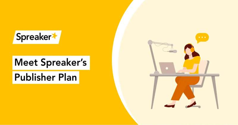 Meet Spreaker's Publisher Plan