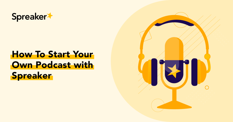 How To Start Your Own Podcast with Spreaker