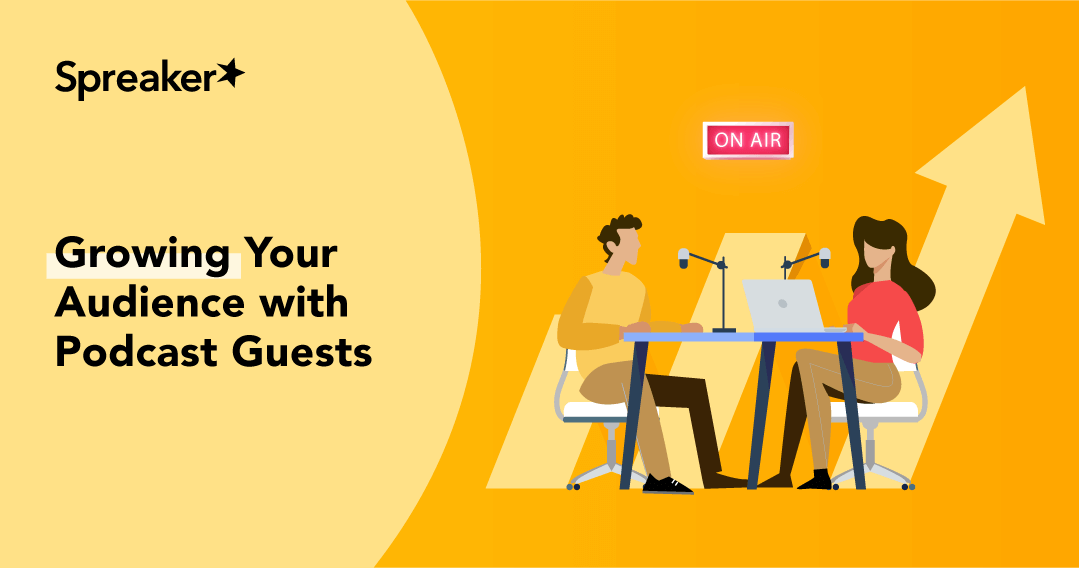 Growing Your Audience with Podcast Guests - Spreaker Blog