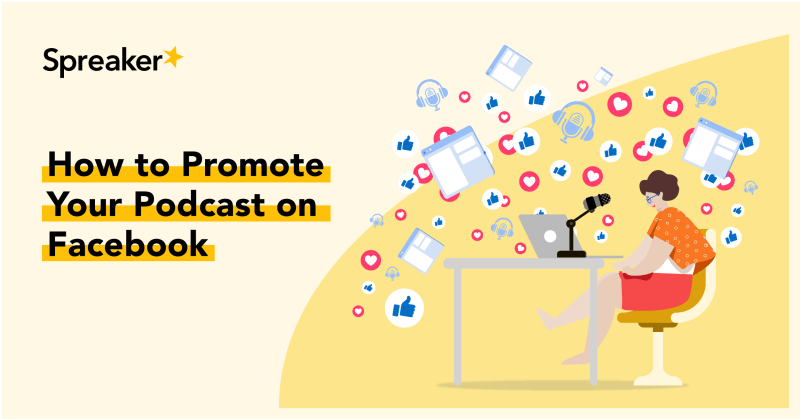 How to Promote Your Podcast on Facebook