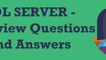 SQL SERVER - Interview Questions and Answers - Frequently Asked Questions - Day 4 of 31 interviewquestionandanswers