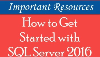 Where to Download SQL Server 2019 for FREE? - Interview Question of the Week #276 sqlserver2016-getstarted