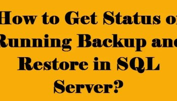 SQL SERVER - Monitor Estimated Completion Times for Backup, Restore and DBCC Commands runningbackup