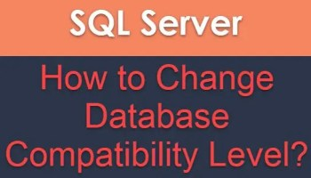 SQL SERVER - How to Change Compatibility of Database to SQL Server 2014 Compatibility-Level