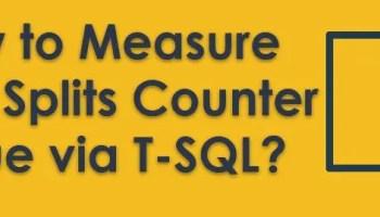 SQL SERVER - Find Total Number of Transactions on Interval pagesplit1