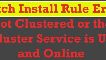SQL SERVER - Patch Rule Failure: Not Clustered or the