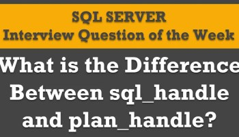 Find All Queries with Implicit Conversion in SQL Server - Interview Question of the Week #107 plan_handle1