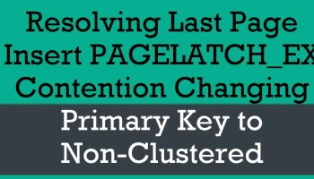 SQL SERVER - Last Page Insert PAGELATCH_EX Contention Due to Identity Column non-clustered-primary-key0