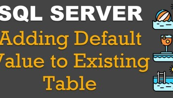 SQL SERVER - Find All Tables Containing Specific Column Name default-value0