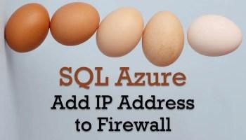 SQL Server - T-SQL - Add and Remove IP Address to Azure Firewall ipaddress