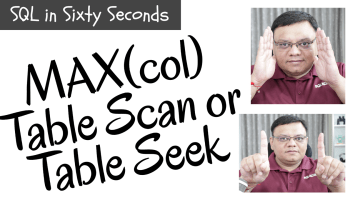 Single Column Single Row and TABLE SCAN - SQL in Sixty Seconds #111 106-MaxTableScan