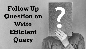 Performance Challenge - Write Efficient Query - SQL in Sixty Seconds #140 questionask