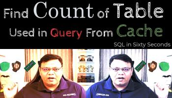 SQL SERVER - Find Count of Table Used in Query From Cache 149-CacheCount-cover