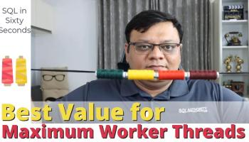 CPU, Linux and Shutdown - 3 SQL in Sixty Seconds Video 170-MaxWorkerThreads-yt