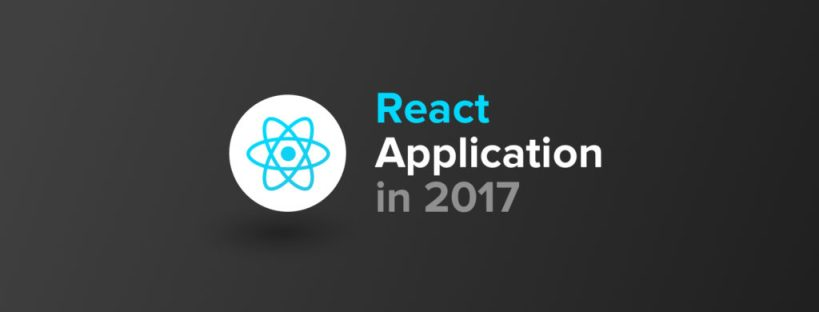 How to build, test and deploy React Applications in 2017