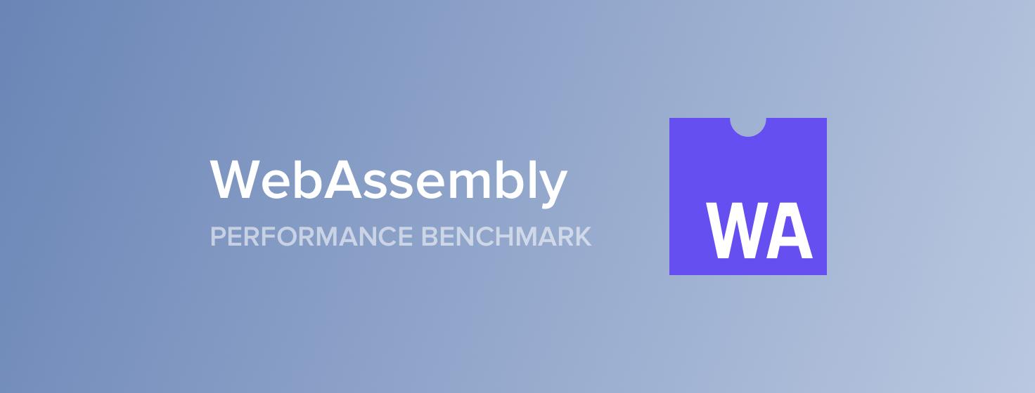 WebAssembly vs  the world  Should you use WebAssembly