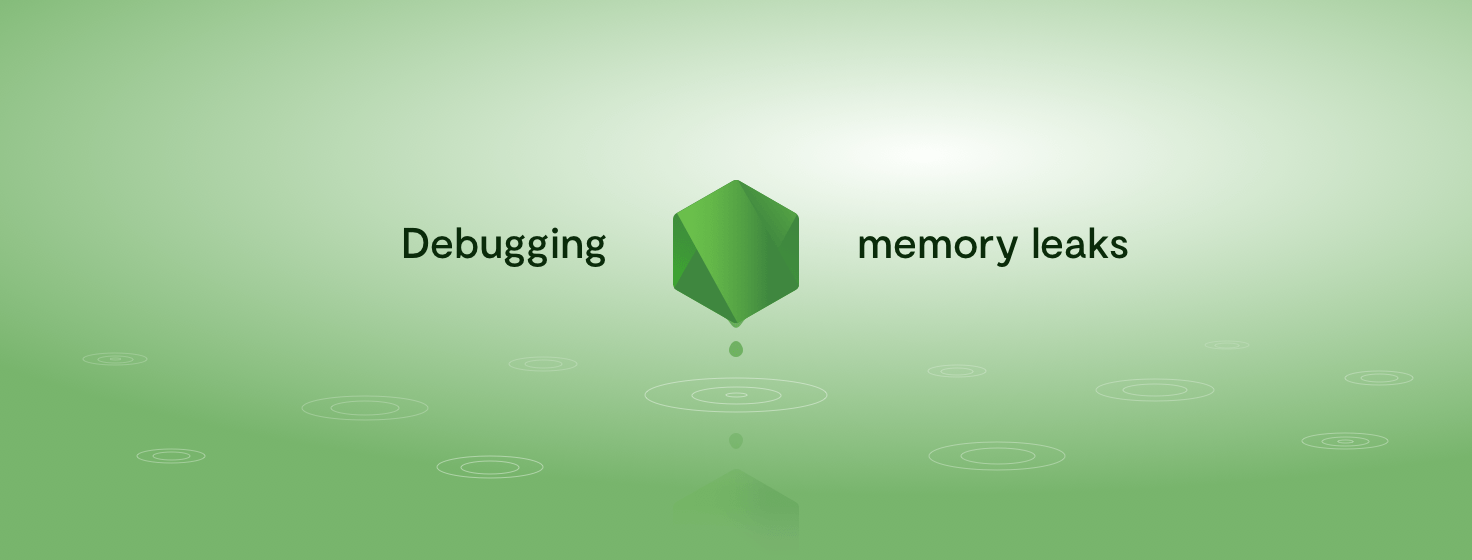 Memory leaks in Node js applications: How to debug them on