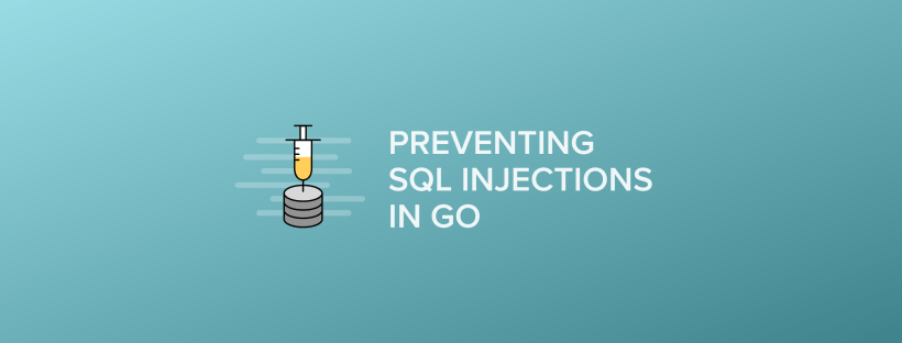 Preventing SQL injections in Go (and other vulnerabilities)