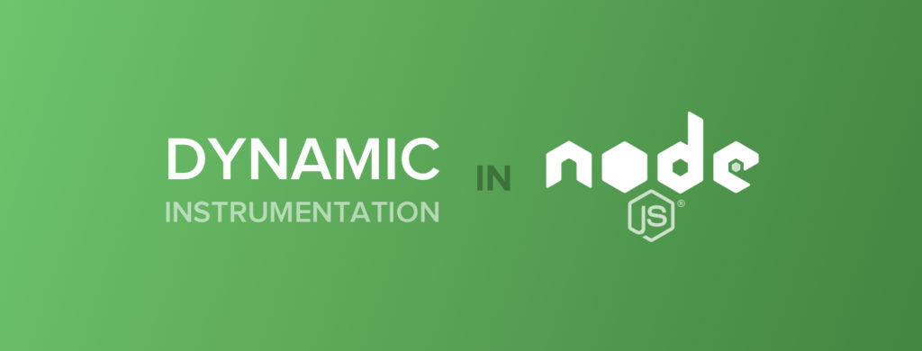 Behind the Scenes: Building a Dynamic Instrumentation Agent for Node.js - Sqreen Blog | Modern Application Security