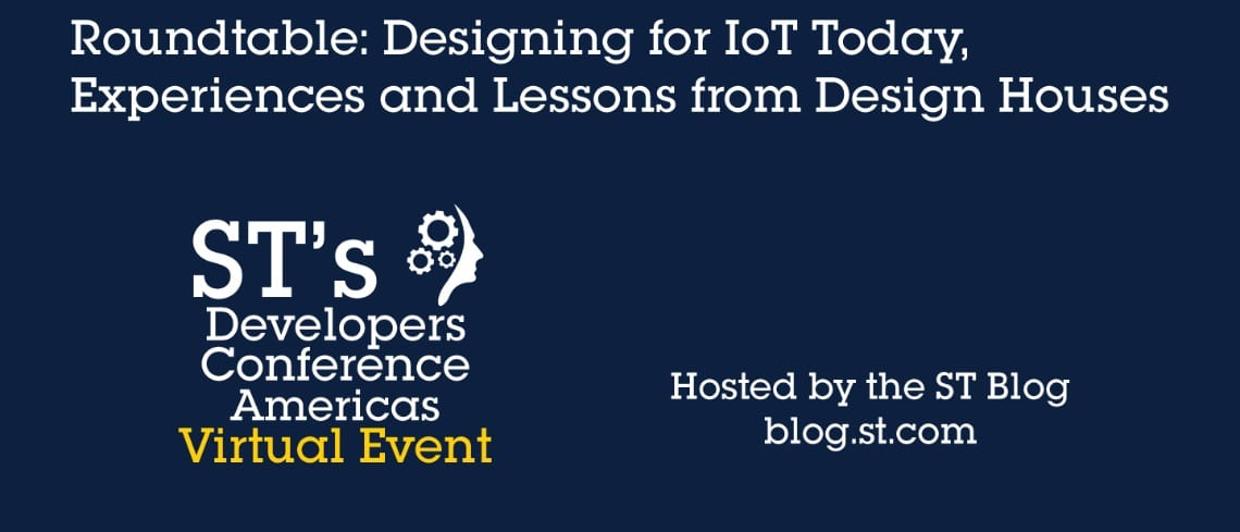 VIDEO: Design for IoT Today, Roundtable With Design Houses