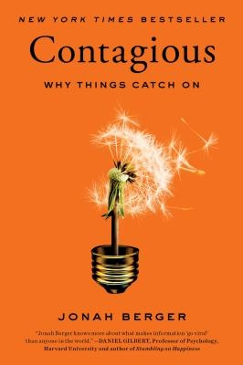 Contagious: Why things catch on, by Johan Berger