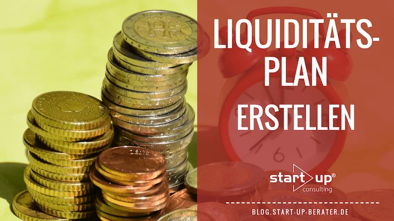 Liquiditätsplan erstellen | Was muss ich beachten?