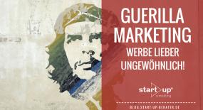 Guerilla Marketing: Werbe lieber ungewöhnlich!