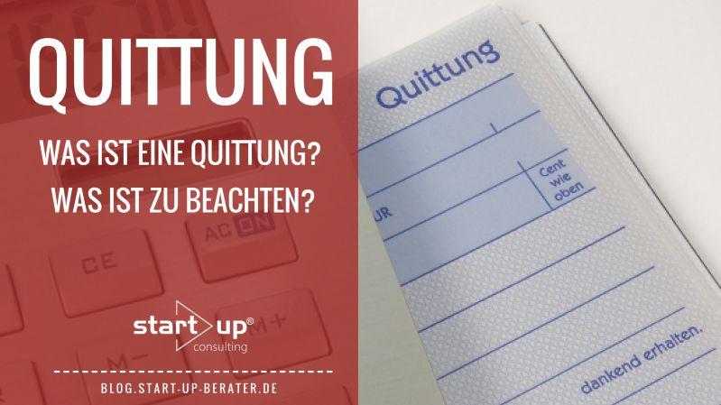 Quittung - Was ist eine Quittung und was ist dabei zu beachten?