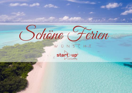Schöne Ferien wünscht start!up consulting