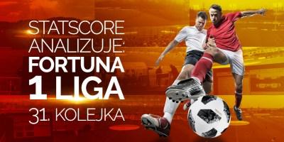 Fortuna 1 Liga - 31. Kolejka