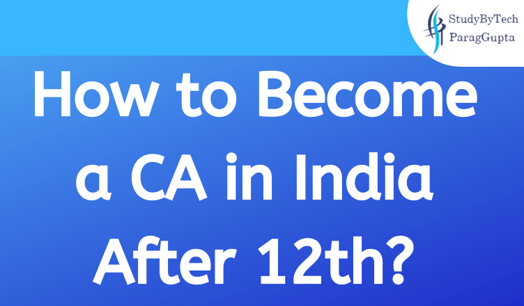How to Become a CA in India After 12th?