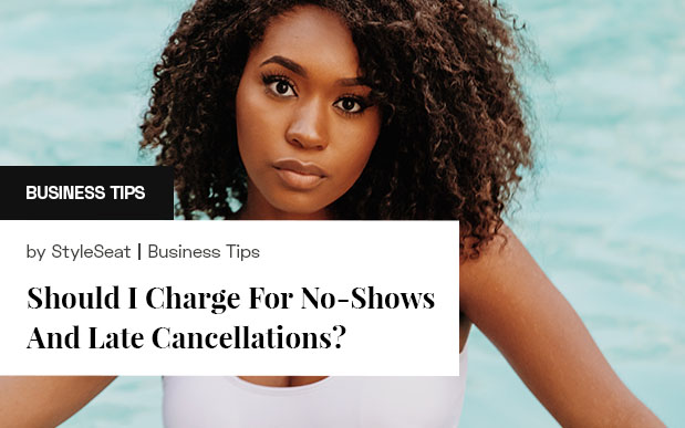 Should I Charge For No-Shows And Late Cancellations?