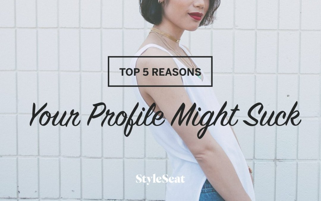 Top 5 Reasons Your Profile Might Suck (Part 2)