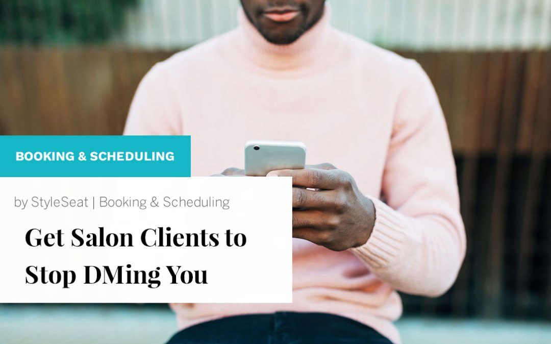 Get Salon Clients To Stop DMing You