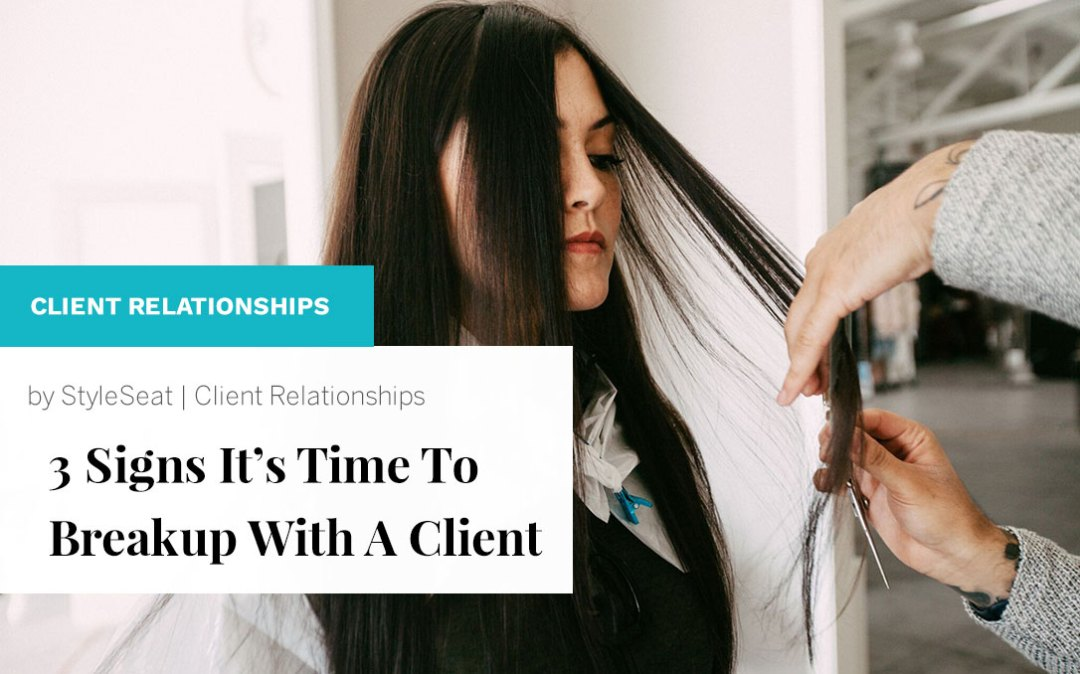 3 Signs Its Time To BreakUp With a Client