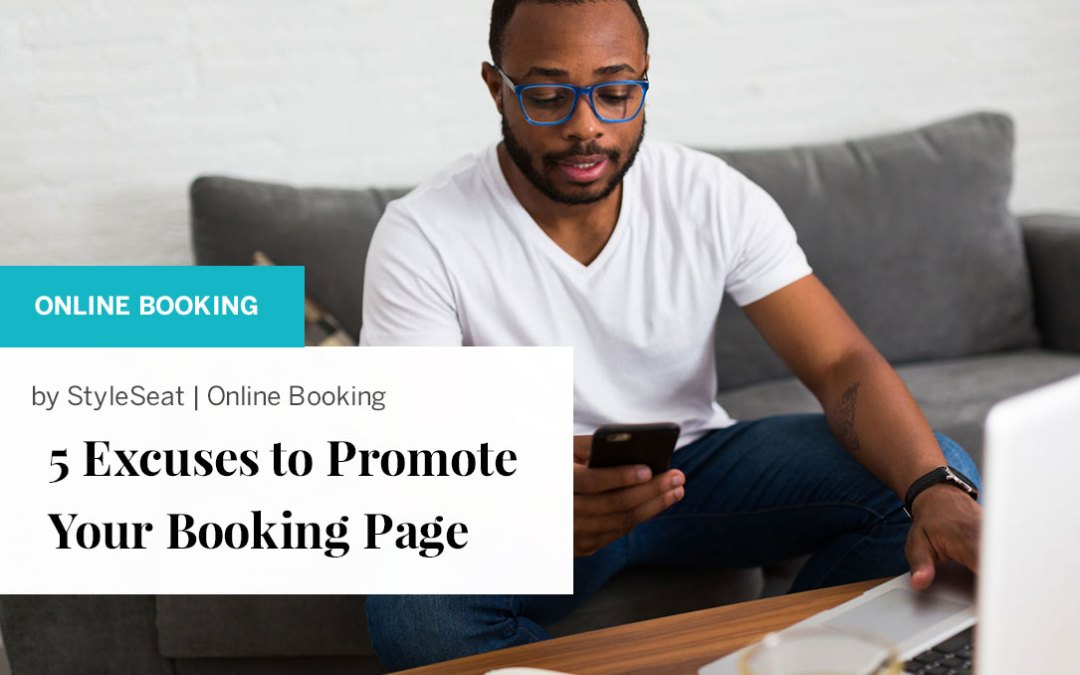 5 Excuses to Promote Your Booking Page