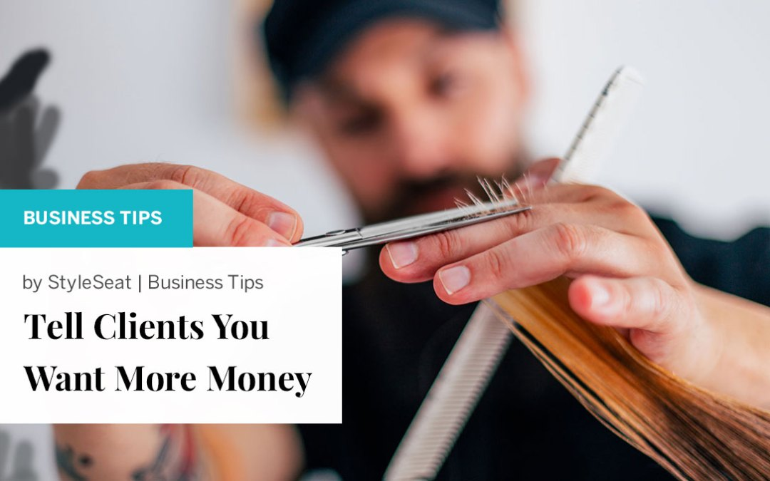 Fearlessly Tell Clients You Want More Money