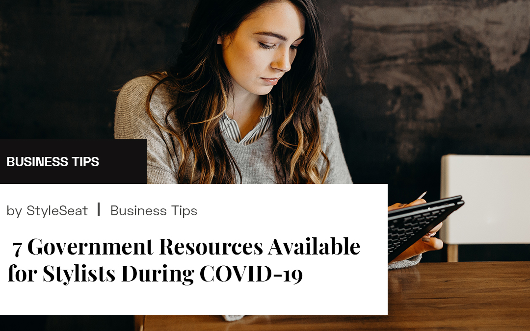 7 Government Resources Available for Stylists During COVID-19