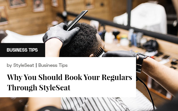 Why You Should Book Your Regulars Through StyleSeat