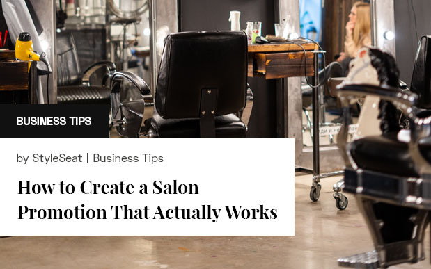 How to Create a Salon Promotion That Actually Works