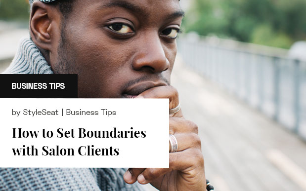 How to Set Boundaries with Salon Clients